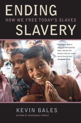 Ending Slavery How We Free Today's Slaves  2008 edition cover