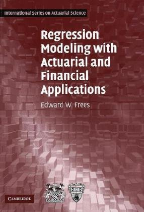 Regression Modeling with Actuarial and Financial Applications   2010 9780521135962 Front Cover
