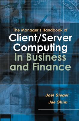 Manager's Handbook of Client/Server Computing in Business and Finance   2003 9780538726962 Front Cover