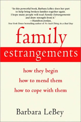 Family Estrangements How They Begin, How to Mend Them, How to Cope with Them  2003 9780553381962 Front Cover