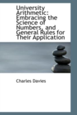 University Arithmetic: Embracing the Science of Numbers, and General Rules for Their Application  2008 edition cover