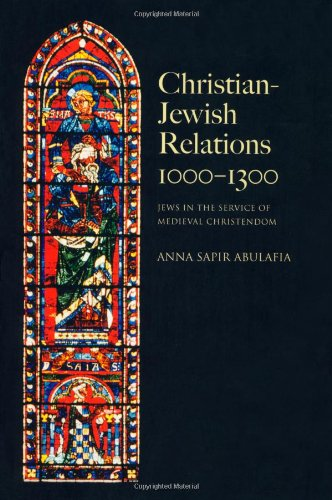Christian Jewish Relations 1000-1300 Jews in the Service of Medieval Christendom  2011 edition cover