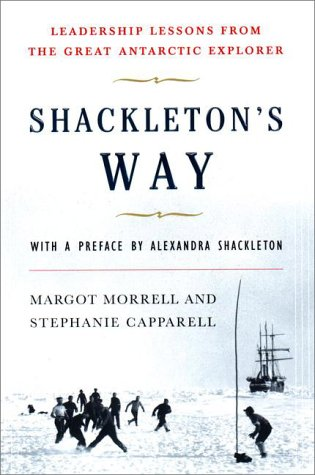 Shackleton's Way Leadership Lessons from the Great Antarctic Explorer  2001 edition cover