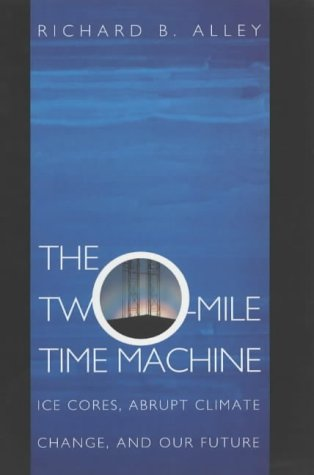 Two-Mile Time Machine Ice Cores, Abrupt Climate Change, and Our Future  2002 edition cover