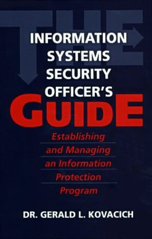 Information Systems Security Officer's Guide Establishing and Managing an Information Protection Program  1998 9780750698962 Front Cover
