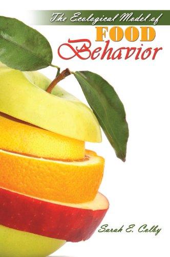 Ecological Model of Food Behavior  Revised 9780757558962 Front Cover
