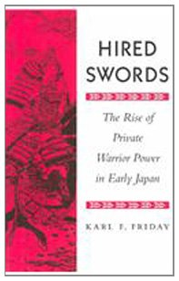 Hired Swords The Rise of Private Warrior Power in Early Japan  1992 edition cover