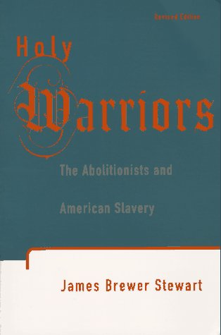 Holy Warriors The Abolitionists and American Slavery  1996 (Revised) edition cover