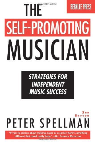 Self-Promoting Musician Strategies for Independent Music Success 2nd 2008 (Revised) edition cover