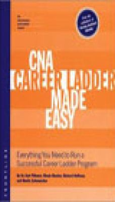 CNA Career Ladder Made Easy Everything You Need to Run a Successful Career Ladder Program  2001 9780965362962 Front Cover