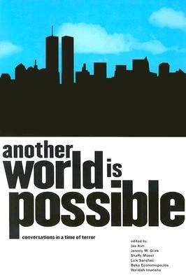 Another World Is Possible Conversations in a Time of Terror  2001 9780966646962 Front Cover