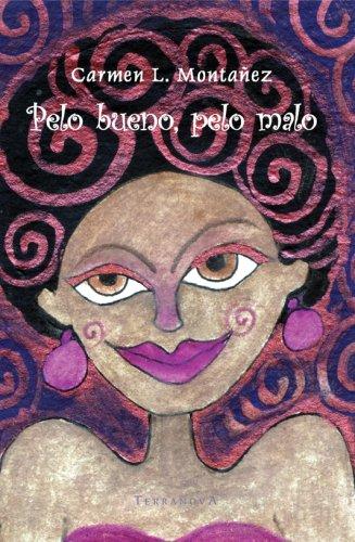 Pelo Bueno, Pelo Malo   2006 9780976939962 Front Cover