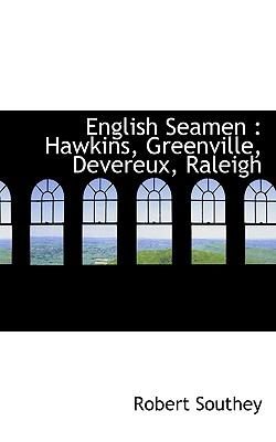 English Seamen : Hawkins, Greenville, Devereux, Raleigh N/A 9781113704962 Front Cover