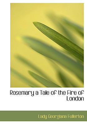 Rosemary a Tale of the Fire of London N/A 9781115403962 Front Cover