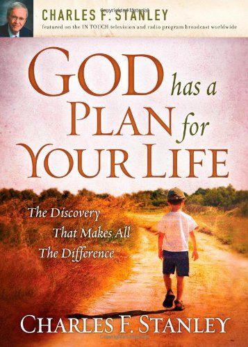 God Has a Plan for Your Life The Discovery That Makes All the Difference  2008 9781400200962 Front Cover