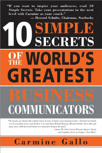 10 Simple Secrets of the World's Greatest Business Communicators  N/A 9781402206962 Front Cover