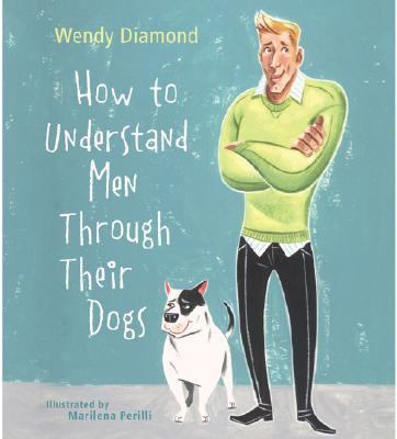 How to Understand Men Through Their Dogs   2006 9781402730962 Front Cover