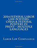 2014 Federal Labor Law Posters: OSHA and Federal Posters in Print - Multiple Languages  N/A 9781492971962 Front Cover