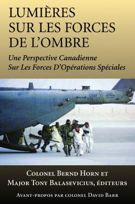Lumières Sur les Forces de L'ombre Une Perspective Canadienne Sur les Forces d'opérations Spéciales  2006 9781550026962 Front Cover