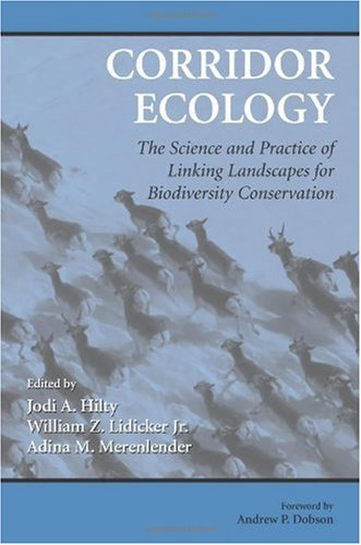 Corridor Ecology The Science and Practice of Linking Landscapes for Biodiversity Conservation 2nd 2006 edition cover