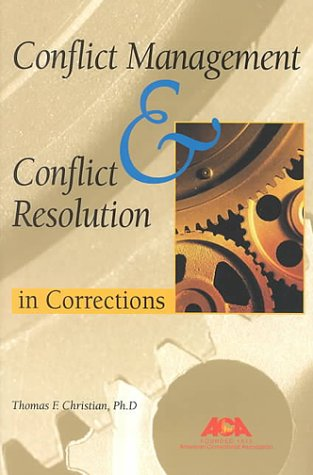Conflict Management and Conflict Resolution in Corrections N/A 9781569910962 Front Cover