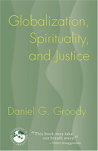 Globalization, Spirituality, and Justice Navigating the Path to Peace  2007 edition cover