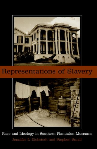 Representations of Slavery Race and Ideology in Southern Plantation Museums  2002 edition cover
