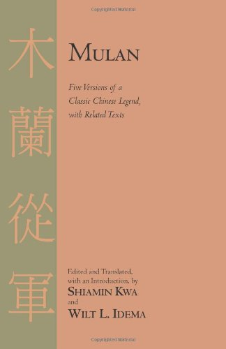 Mulan Five Versions of a Classic Chinese Legend with Related Texts  2010 edition cover