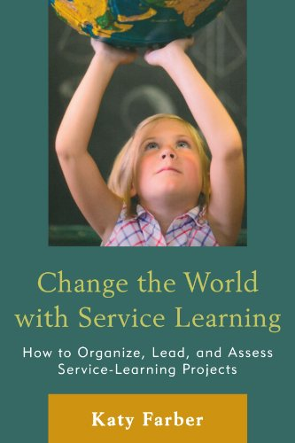 Change the World with Service Learning How to Organize, Lead, and Assess Service Learning Projects  2011 edition cover