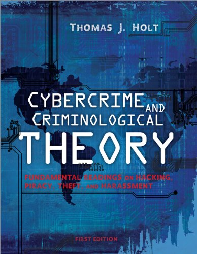 Cybercrime and Criminological Theory Fundamental Readings on Hacking, Piracy, Theft, and Harassment  2013 edition cover