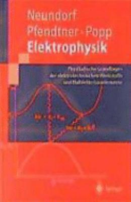 Elektrophysik Physikalische Grundlagen der Elektrotechnischen Werkstoffe und Halbleiterbauelemente  1997 edition cover