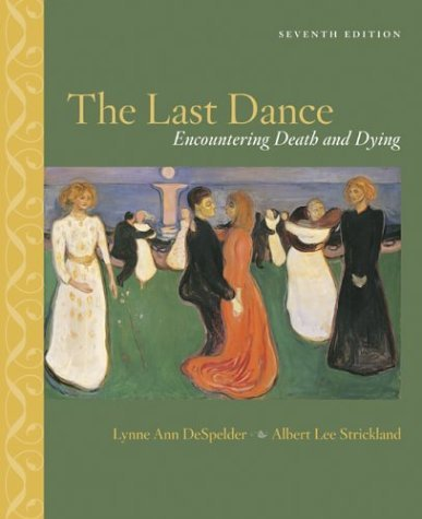Last Dance Encountering Death and Dying 7th 2005 (Revised) 9780072920963 Front Cover