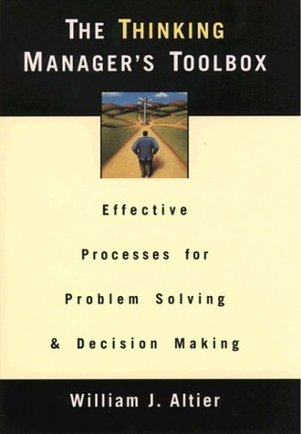 Thinking Manager's Toolbox Effective Processes for Problem Solving and Decision Making  1999 9780195131963 Front Cover