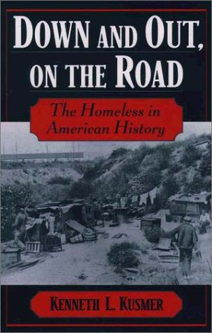 Down and Out, on the Road The Homeless in American History  2003 edition cover