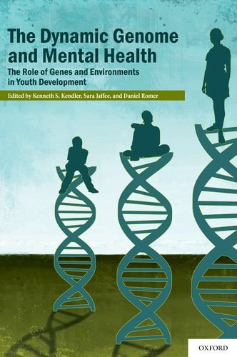 Dynamic Genome and Mental Health The Role of Genes and Environments in Youth Development  2011 edition cover