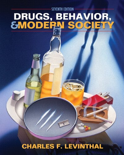 Drugs, Behavior, and Modern Society  7th 2012 9780205216963 Front Cover