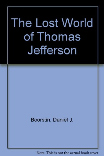 Lost World of Thomas Jefferson  N/A 9780226064963 Front Cover