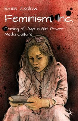 Feminism, Inc Coming of Age in Girl Power Media Culture  2009 edition cover