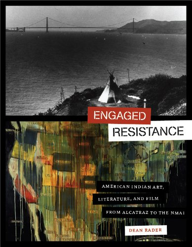 Engaged Resistance American Indian Art, Literature, and Film from Alcatraz to the NMAI  2011 edition cover