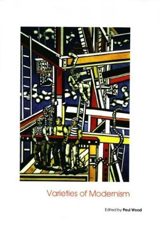 Varieties of Modernism   2004 9780300102963 Front Cover