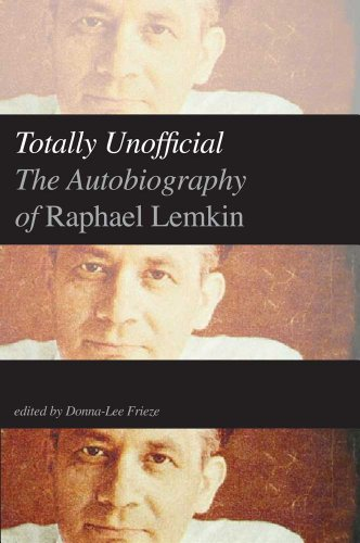 Totally Unofficial The Autobiography of Raphael Lemkin  2013 edition cover