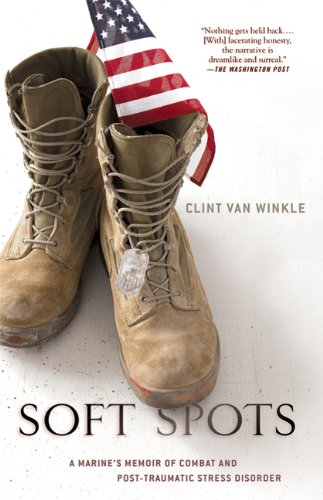 Soft Spots A Marine's Memoir of Combat and Post-Traumatic Stress Disorder  2010 edition cover