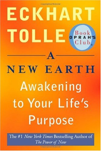 New Earth Awakening to Your Life's Purpose 10th 2006 9780452289963 Front Cover