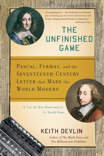 Unfinished Game Pascal, Fermat, and the Seventeenth-Century Letter That Made the World Modern N/A edition cover