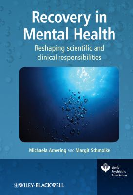 Recovery in Mental Health Reshaping Scientific and Clinical Responsibilities  2009 9780470997963 Front Cover