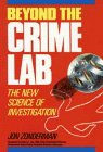 Beyond the Crime Lab The New Science of Investigation  1990 9780471622963 Front Cover