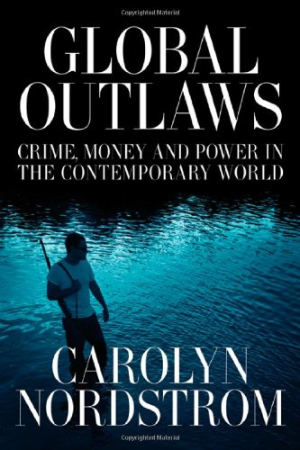 Global Outlaws Crime, Money, and Power in the Contemporary World  2007 edition cover