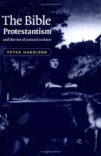 Bible, Protestantism, and the Rise of Natural Science   2001 edition cover