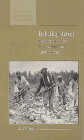 Debating Slavery Economy and Society in the Antebellum American South  1998 edition cover
