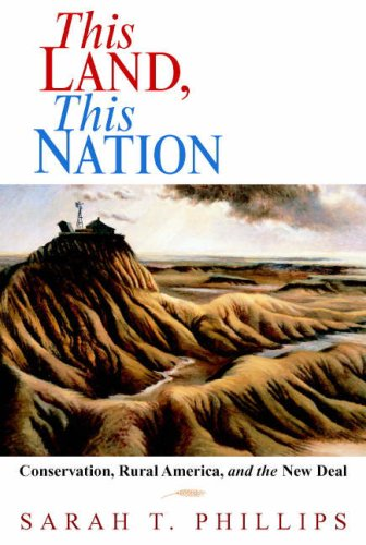 This Land, This Nation Conservation, Rural America, and the New Deal  2007 edition cover